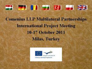 Comenius LLP Multilateral Partnerships International Project Meeting 10