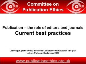 Committee on Publication Ethics Publication the role of