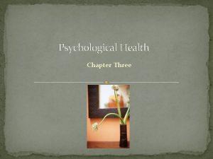 Psychological Health Chapter Three Defining Psychological Health Mental
