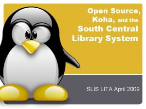 Open Source Koha and the South Central Library