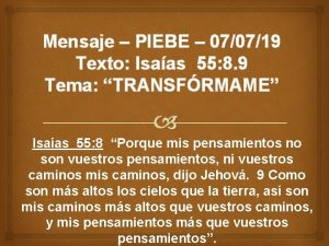 Mensaje PIEBE 070719 Texto Isaas 55 8 9