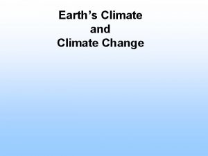 Earths Climate and Climate Change Weather and Climate