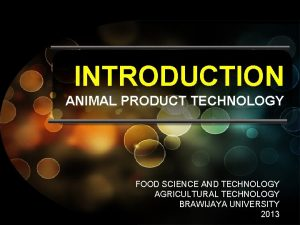 INTRODUCTION ANIMAL PRODUCT TECHNOLOGY FOOD SCIENCE AND TECHNOLOGY