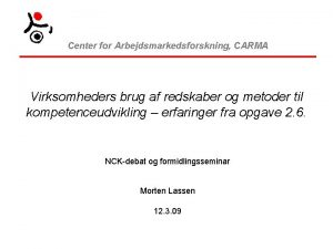 Center for Arbejdsmarkedsforskning CARMA Virksomheders brug af redskaber