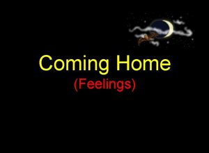 Coming Home Feelings Mary Irwin was coming home