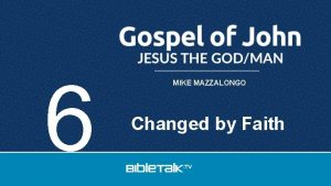 6 MIKE MAZZALONGO Changed by Faith Now there