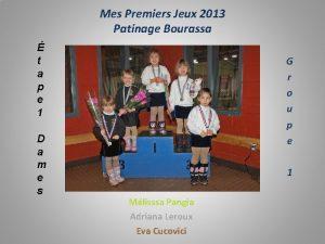 Mes Premiers Jeux 2013 Patinage Bourassa t a