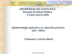 UNIVERSIDAD DE COSTA RICA Escuela de Salud Pblica