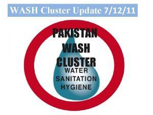 WASH Cluster Update 71211 PAKISTAN WASH CLUSTER TARGETS