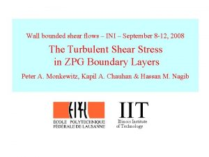 Wall bounded shear flows INI September 8 12