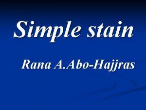 Simple stain Rana A AboHajjras Simple stain Simple