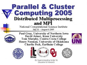 Parallel Cluster Computing 2005 Distributed Multiprocessing and MPI