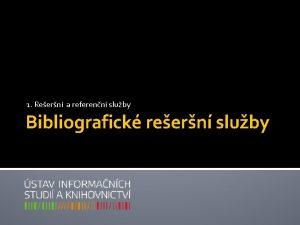 1 Reern a referenn sluby Bibliografick reern sluby