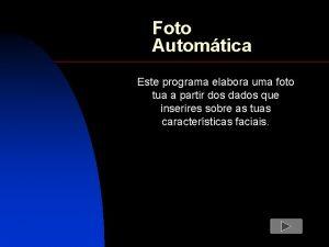 Foto Automtica Este programa elabora uma foto tua