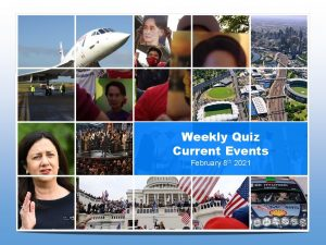 Weekly Quiz Current Events February 8 th 2021