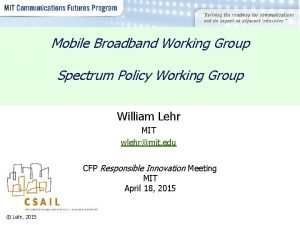 Mobile Broadband Working Group Spectrum Policy Working Group