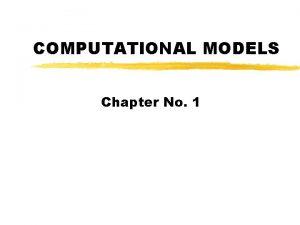 COMPUTATIONAL MODELS Chapter No 1 What Is Computational