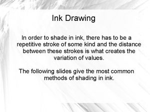 Ink Drawing In order to shade in ink