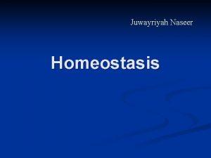 Juwayriyah Naseer Homeostasis Glossary Maintain keep up n