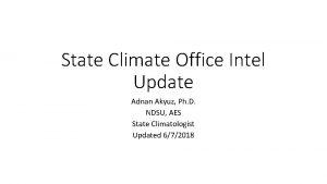 State Climate Office Intel Update Adnan Akyuz Ph