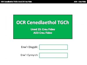 OCR Cenedlaethol TGCh Uned 23 Creu Fideo OCR