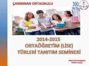 AMKIRAN ORTAOKULU 2014 2015 ORTARETM LSE TRLER TANITIM