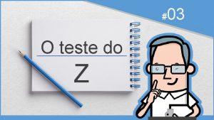 O teste do Z 03 O teste do