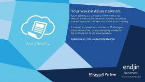 Your weekly Azure news fix Azure Weekly is