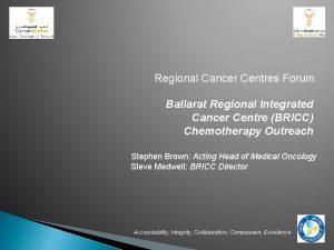Regional Cancer Centres Forum Ballarat Regional Integrated Cancer