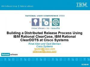 IBM Software Group Rational software IBM Software Group
