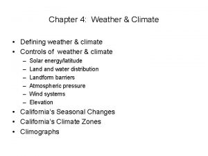 Chapter 4 Weather Climate Defining weather climate Controls