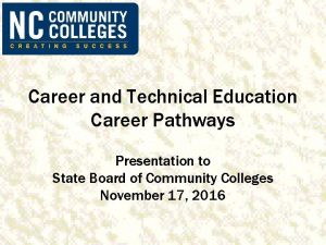 Career and Technical Education Career Pathways Presentation to