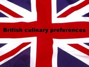 British culinary preferences Modern British or New British