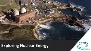 Exploring Nuclear Energy Nuclear Fusion and Fission Nuclear