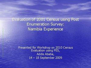 Evaluation of 2001 Census using Post Enumeration Survey