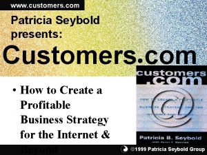www customers com Patricia Seybold presents Customers com