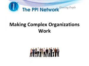 Making Complex Organizations Work Making Complex Organizations Work
