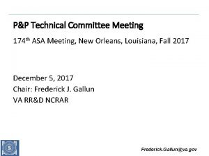 PP Technical Committee Meeting 174 th ASA Meeting