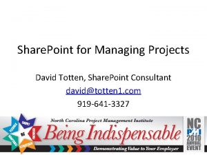 Share Point for Managing Projects David Totten Share