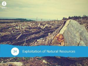 Exploitation of Natural Resources 24 24 0 Exploitation