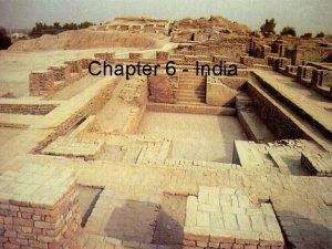 Chapter 6 India Geography of India India is
