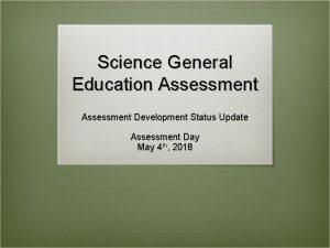 Science General Education Assessment Development Status Update Assessment