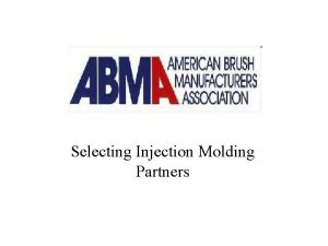 Selecting Injection Molding Partners Injection Molding for Brush