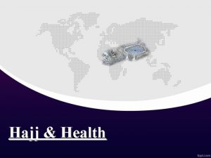 Hajj Health Overview Introduction Hajj health Health Guidelines