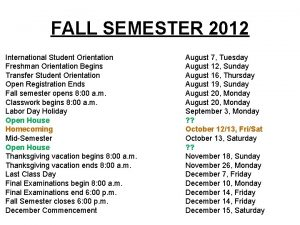FALL SEMESTER 2012 International Student Orientation Freshman Orientation