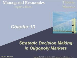 Managerial Economics eighth edition Thomas Maurice Chapter 13