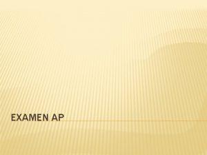EXAMEN AP FECHA Viernes 22 de mayo Examen