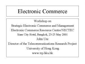 Electronic Commerce Workshop on Strategic Electronic Commerce and