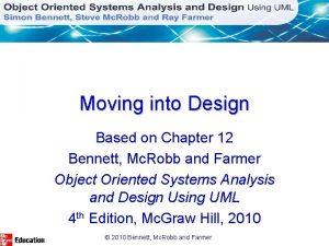 Moving into Design Based on Chapter 12 Bennett