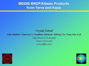 MODIS BRDFAlbedo Products from Terra and Aqua Crystal